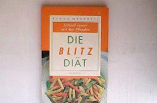 Die Blitz-Diät : schnell runter mit den Pfunden.